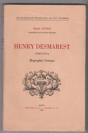 Henry Desmarest (1661-1741). Biographie critique