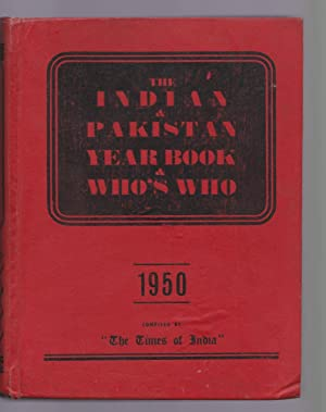 The Indian and Pakistan Year Book and Who's Who. 1950 Compiled by The Times of India