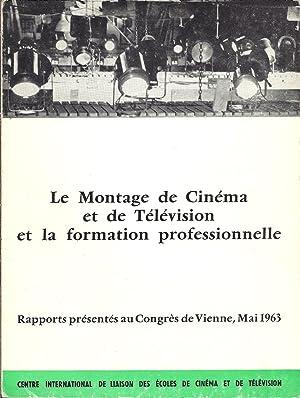 Le montage de Cinéma et de Télévision et la formation professionnelle. ...
