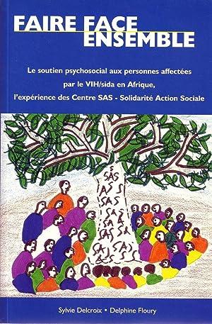 Faire face ensemble. Le soutien psychosocial aux personnes affectées par le VIH/sida en...