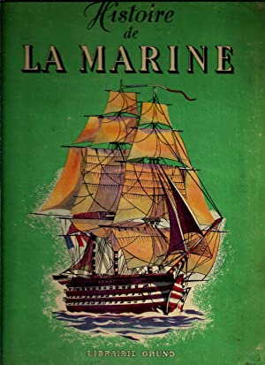 Histoire de la marine racontée à la jeunesse par Michel Vaucaire, imagée par ...