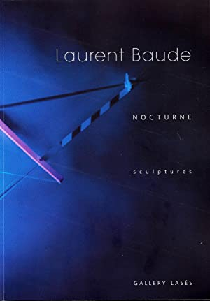 Laurent Baude. Nocturne. Sculptures. Gallery Lasés. Text in english and french