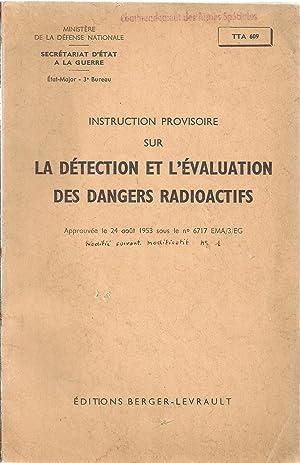 Instruction provisoire sur la détection et l'évaluation des dangers radioactifs:...