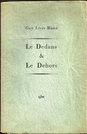 LE DEDANS & LE DEHORS / Le dedans et le dehors: LEVIS MANO Guy