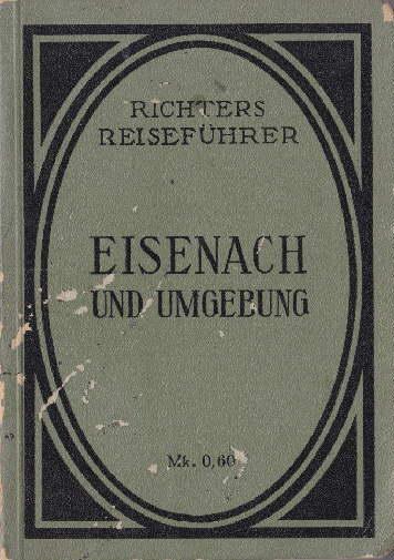 Eisenach und Umgebung. Zweite Auflage. Mit 6: Richters Reiseführer -