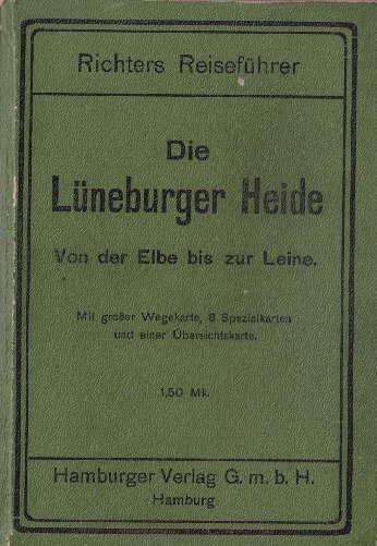 Die Lüneburger Heide. Von der Elbe bis: Richters Reiseführer -