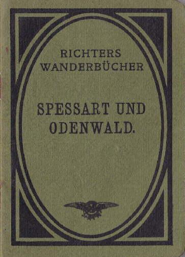 Spessart u.Odenwald. Von Wilh.Gräve in Hamm (Westf.): Richters Reiseführer -