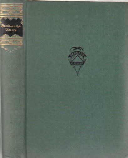 Ausgewählte Werke. Herausgegeben von Ludwig Schröder. Sechs: Freiligrath, Ferdinand -
