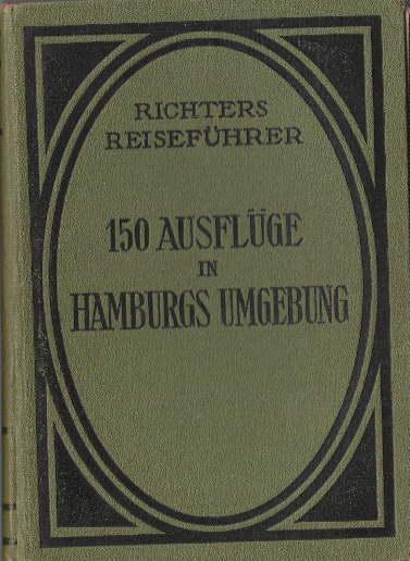 150 Ausflüge in Hamburgs Umgebung und in: Richters Reiseführer -