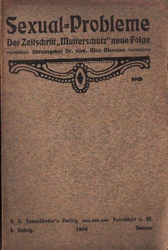 """Sexual-Probleme. Der Zeitschrift """"Mutterschutz"""" neue Folge. 4.Jahrgang,: Marcuse, Max (Hrsg.)"""