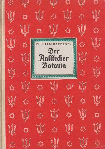 Der Aalstecher Batavia. 2.Auflage. Mit vielen Illustrationen: Petersen Wilhelm -