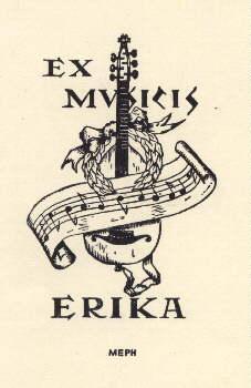 Exlibris für Erika (Ex musicis Erika). Klischéedruck: Philipp, Martin E.