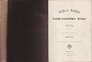 Illustrierte Geschichte des deutsch-französischen Krieges von 1870. Für das Volk ...