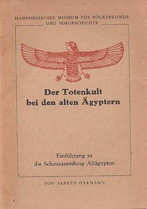 Der Totenkult bei den alten Ägyptern. Einführung: Hermann, Alfred -