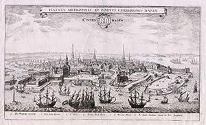 Gesamtansicht. Hafnia Metropolis et Portus Celeberrimus Daniae.: Kopenhagen -