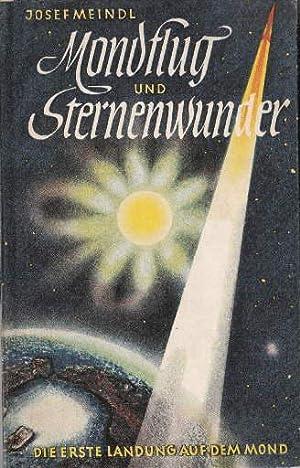 Mondflug und Sternenwunder. Die erste Landung auf: Meindl, Josef-