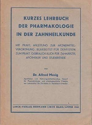 Kurzes Lehrbuch der Pharmakologie in der Zahnheilkunde.: Mosig, Alfred -