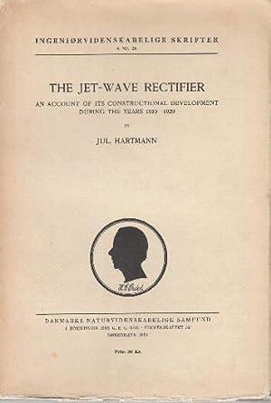 The Jet-Wave Rectifier. An Account of its: Hartmann, Jul. -