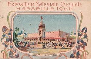 Exposition Nationale Coloniale Marseille 1906. Palais de: Marseille -