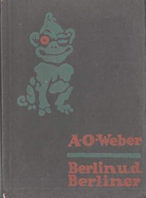 Berlin und der Berliner. Satiren. 1.-4.Tausend.: Weber, A.O. -
