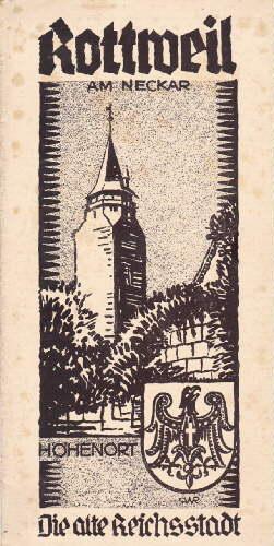 Höhenort. Die alte Reichsstadt. Faltprospekt mit 9: Rottweil am Neckar
