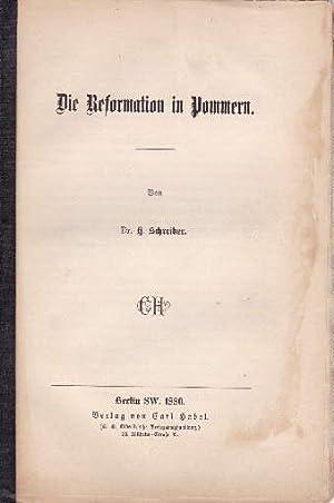 Die Reformation in Pommern.: Schreiber, H.