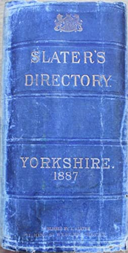 Slater?s Royal National Commercial Directory of Yorkshire.