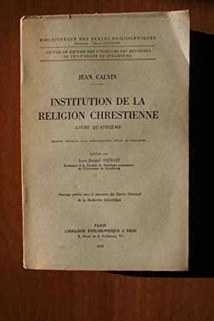 Jean Calvin. Institution de la religion Chrestienne. Livre quatrie. Edition critique avec introdu...