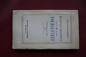 Lettres inédites à Tourgueneff. Présentation et notes: Gustave Flaubert