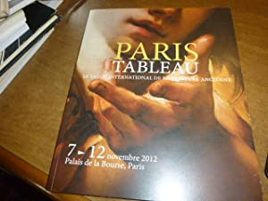PARIS TABLEAU Le Salon International de la Peinture ancienne 7-12 novembre 2012 Palais de la Bour...