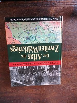 Der Atlas des zweiten Weltkriegs. Vom Polenfeldzug: David Jordan; Andrew