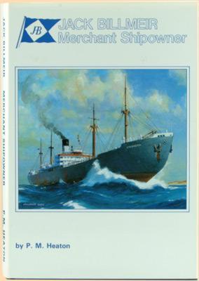 Jack Billmeir Merchant Shipowner. In englischer Sprache.: Heaton, P.M.