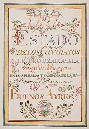 Illuminated Viceregal Fiscal Manuscript documenting the tax: Buenos Aires. Calligraphic