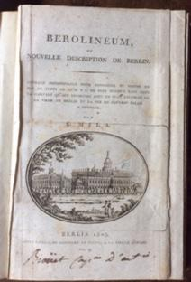 Berolineum. ou nouvelle description de Berlin.: Mila, Wilhelm (1764-1833)
