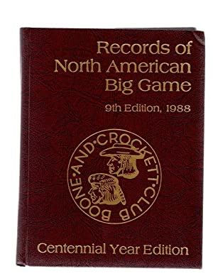 Records of North American Big Game, Ninth: BOONE AND CROCKETT