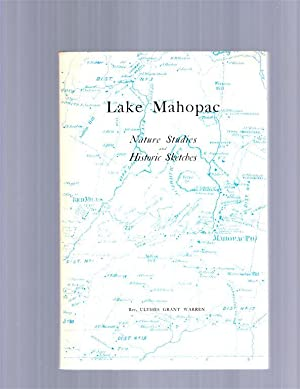 Lake Mahopac, Nature Studies and Historic Sketches: Warren, Ulysses Grant