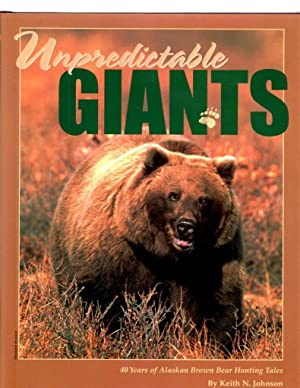 Unpredictable Giants, 40 Years of Alaskan Brown: Johnson, Keith N.