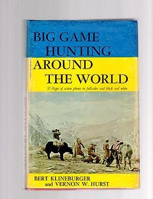Big Game Hunting Around the World.: Klineburger, Bert &