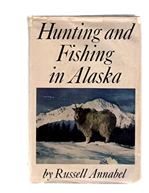 Hunting and Fishing in Alaska.: Annabel, Russell
