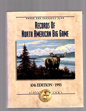 Records of North American Big Game 1993: BOONE AND CROCKETT