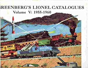 Greenberg's Lionel Catalogues. Volume V: 1955-1960.: Greenberg, Bruce C.