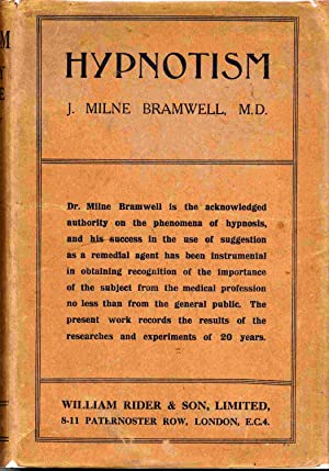 Hypnotism: Its History, Practice And Theory.: Bramwell, J. Milne