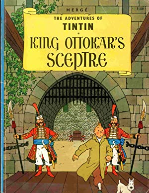 The Adventures Of Tintin. King Ottokar's Sceptre.: Herge