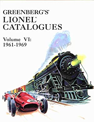 Greenberg's Lionel Catalogues. Volume VI: 1961-1969.: Greenberg, Bruce C.