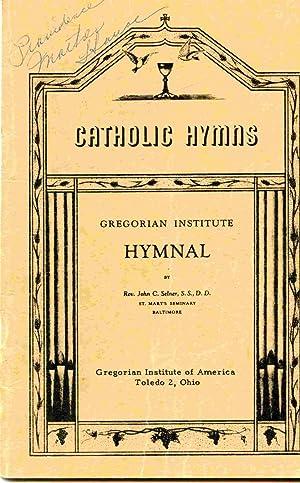 Catholic Hymns: Gregorian Institute Hymnal.: Selner, John C.