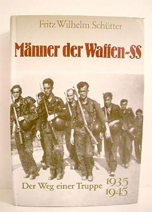 Manner der Waffen-SS: Der Weg einer Truppe,: Schutter, Fritz Wilhelm.