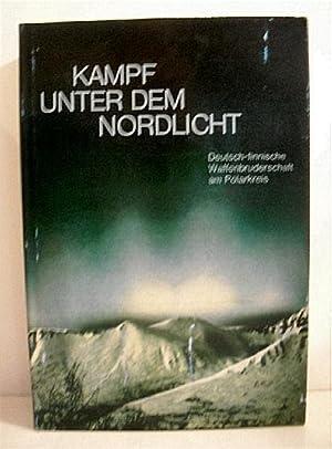 Kampf Unter dem Nordlicht: Deutsch-finnische Waffenbruderschaft am: Schreiber, Franz.