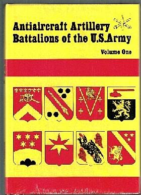 Antiaircraft Battalions of the US Army. Vol I.: Sawicki, James.