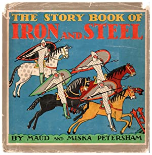 The Story Book of Iron and Steel: Petersham, Maud and Miska