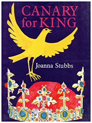 Canary for King: Stubbs, Joanna